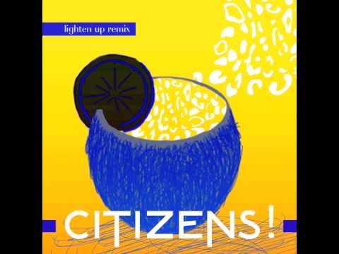 CITIZENS! - Lighten Up (Cesare Remix)