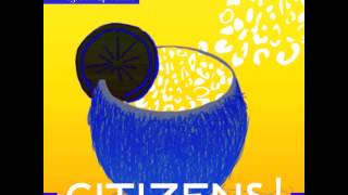 CITIZENS! - Lighten Up (Cesare Remix)