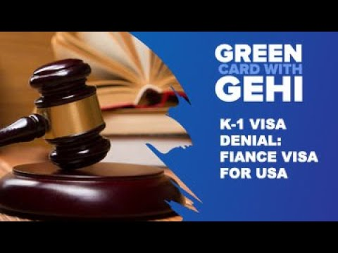 K-1 Fiancee Visa Denial reasons and apply process.