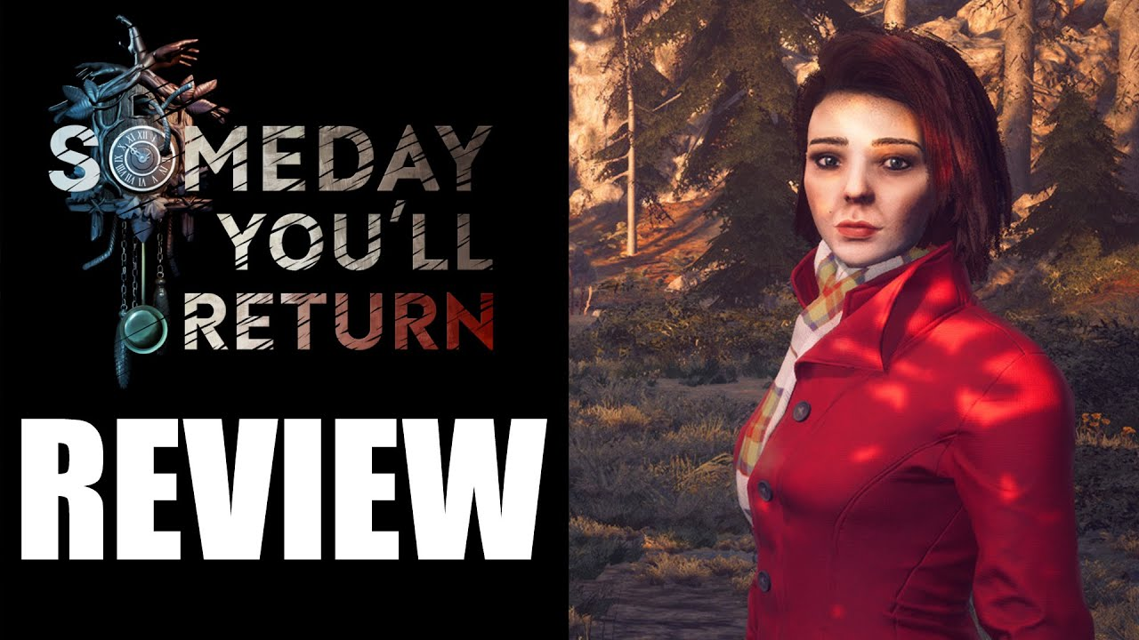 Someday You'll Return Review - The Final Verdict (Video Game Video Review)