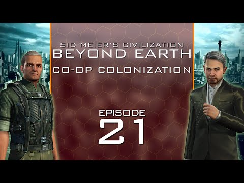 Beyond Earth - Co-Op Colonization - Episode 21 ...Victory! Wait..What?... *END*