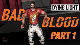 EVERYONE WANTS ME DEAD - Dying Light Bad Blood Gameplay   Full Match