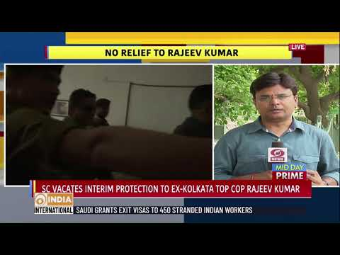 In Detail: Supreme Court vacates interim protection to ex-kolkata top cop Rajeev Kumar