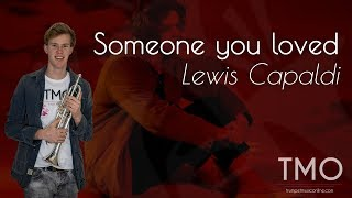 Lewis Capaldi - Someone you loved (TMO Cover)