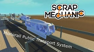 Scrap Mechanic Monorail Public Transport System