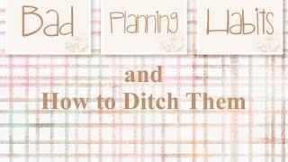 Bad Planning Habits