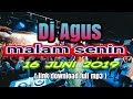 DJ AGUS MALAM SENIN 16 JUNI 2019 BANJARMASIN [ link full mp3 ]