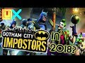 What's GOTHAM CITY IMPOSTORS Like In 2018?! [Analysis]