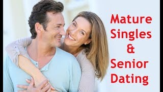 Senior dating for mature singles