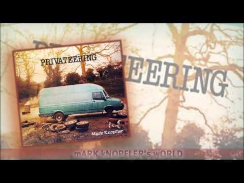 """Mark Knopfler - Hill Farmer's Blues  - Privateering - """"Deluxe Edition bonus disc"""""""