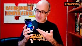 Veja como calibrar o Lenovo A7010 no Android 6
