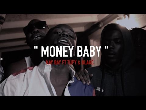 KAY BAY FT TUPY & BLAKC X MONEY BABY (MUSIC VIDEO) | Shot by: Stbr films