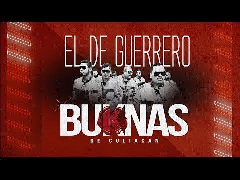 """buknas-de-culiacan---""""el-de-guerrero""""---(video-lyrics)"""