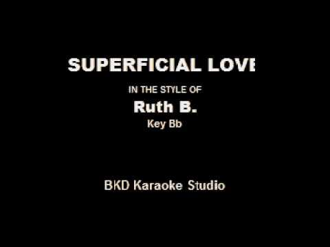 Superficial Love (In The Style Of Ruth B.) (Karaoke With Lyrics)