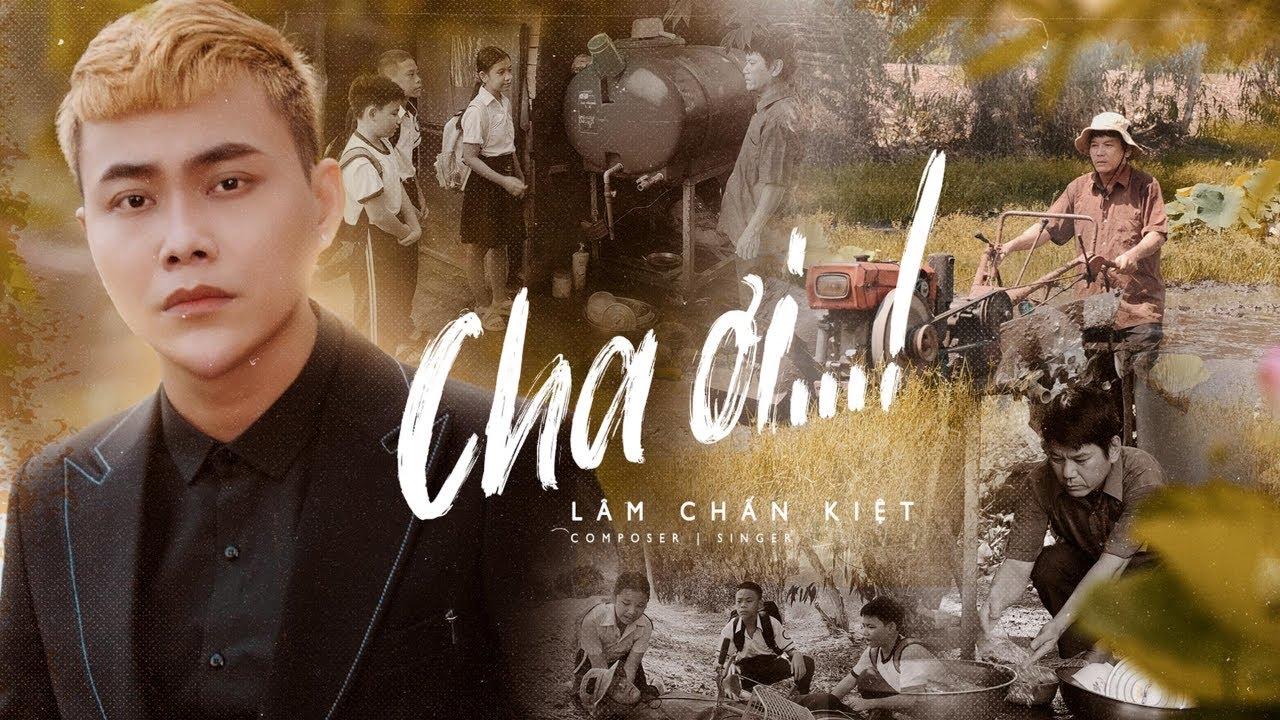 Cha Ơi | Lâm Chấn Kiệt | Official Music Video