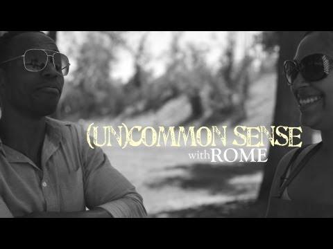 (Un)Common Sense with ROME Ep.1 (Pilot)