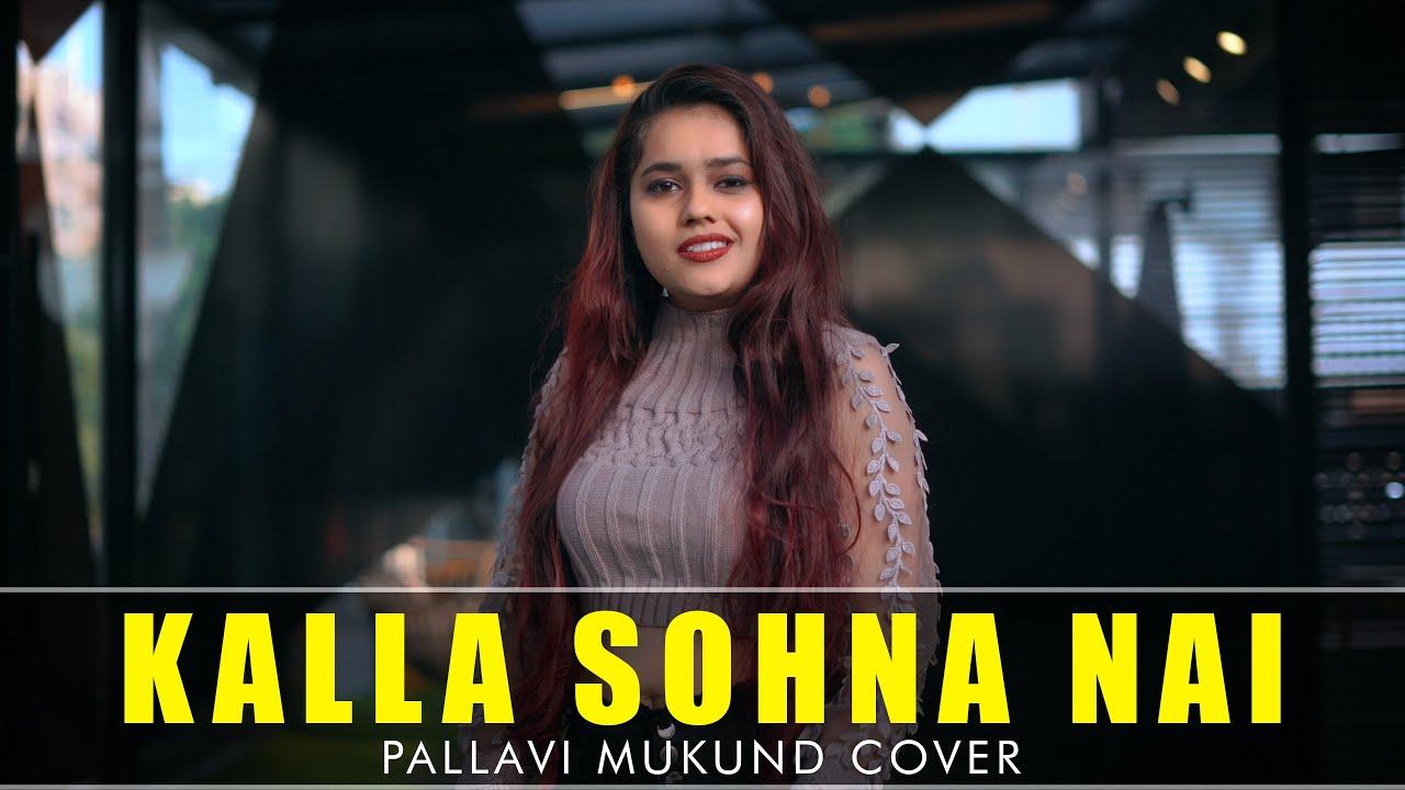 KALLA SOHNA NAI - Neha Kakkar   Pallavi Mukund