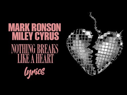 download Mark Ronson feat. Miley Cyrus - Nothing Breaks Like a Heart (Lyrics)