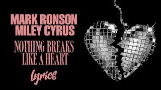 Gambar cover Mark Ronson feat. Miley Cyrus - Nothing Breaks Like a Heart (Lyrics)