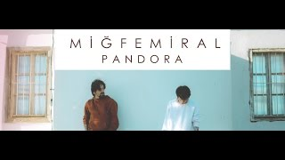 Miğfemiral - Pandora (Official Music Video)