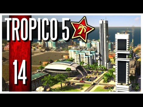 Tropico 5 - Ep.14 : Skyscapers & Stadium!