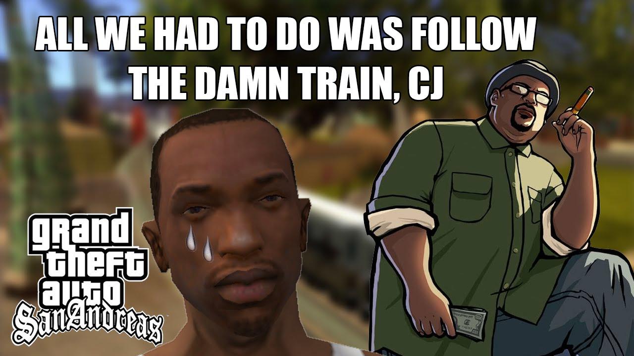 Follow The Damn Train Cj Memes Hu3 Br Amino