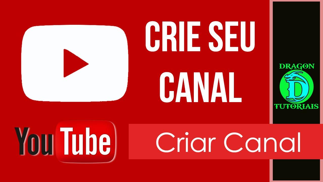 Como criar um canal ou conta no Youtube - YouTube