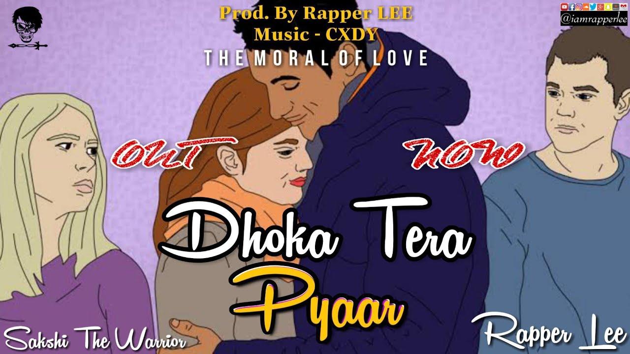 Rapper LEE - Dhoka Tera Pyaar Ft. Sakshi The Warrior | Latest New Best Ever Hindi Sad Rap Song 2020
