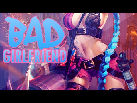 ● Bad Girlfriend | Jinx Cinematic Montage ●