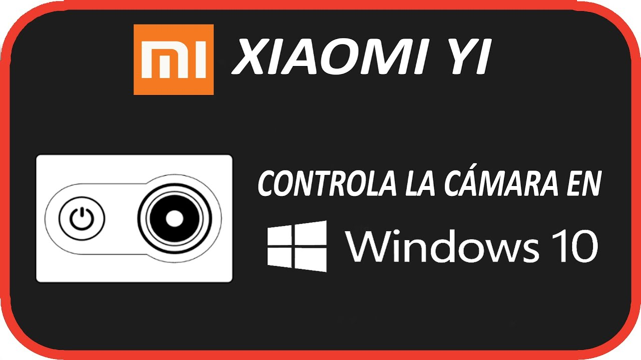 XIAOMI YI APP for Windows 10 control your camera from your PC or TABLET