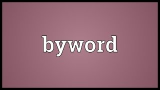 Byword Meaning