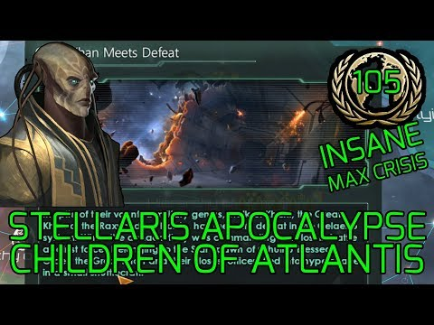 The End Of War?! - Stellaris Apocalypse Roleplay CHILDREN OF ATLANTIS Grand Admiral Insane #105 |