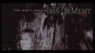 Watch Iris Dement The Way I Should video