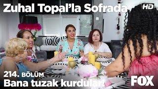 Bana tuzak kurdular! Zuhal Topal'la Sofrada 214. Bölüm