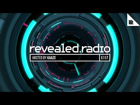 Revealed Radio 117 - KAAZE