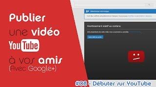 Comment publier une vidéo privée YouTube avec vos amis ?