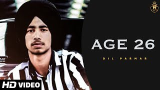 Age 26 (Official Video) | Dil Parmar | Tr King Music | Latest Punjabi Songs 2019