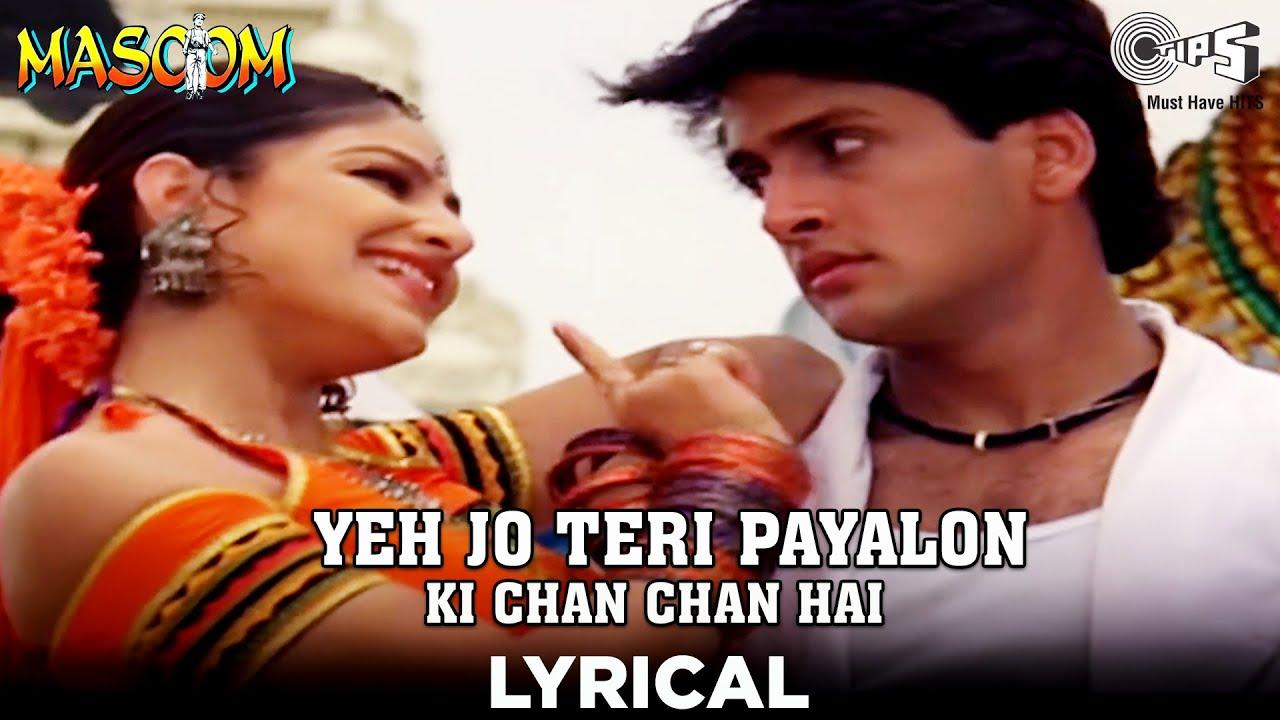 Yeh Jo Teri Payalon Ki Chan Chan Hai - Lyrical | Ayesha J, Inder K | Abhijeet B, Sadhana S | Masoom