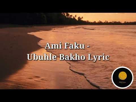 Ami Faku - Ubuhle Bakho Lyrics