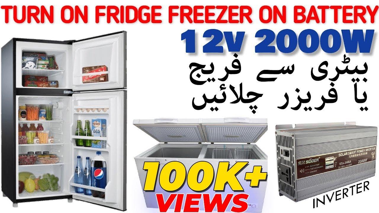 Turn On Fridge Freezer On Single 12v Battery Suoer 2000w Sta 2000a Inverter Urdu Hindi Youtube