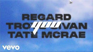 Regard, Troye Sivan, Tate McRae - You (Lyric Video) [Three]