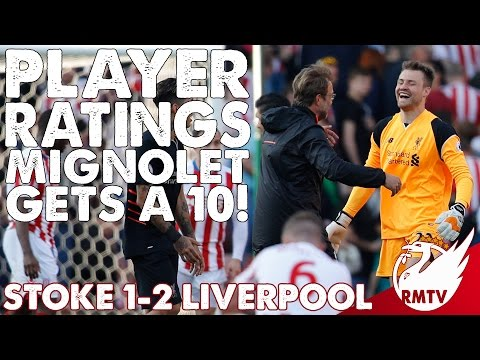 Stoke v Liverpool 1-2 | Mignolet Gets A 10! | Player Ratings