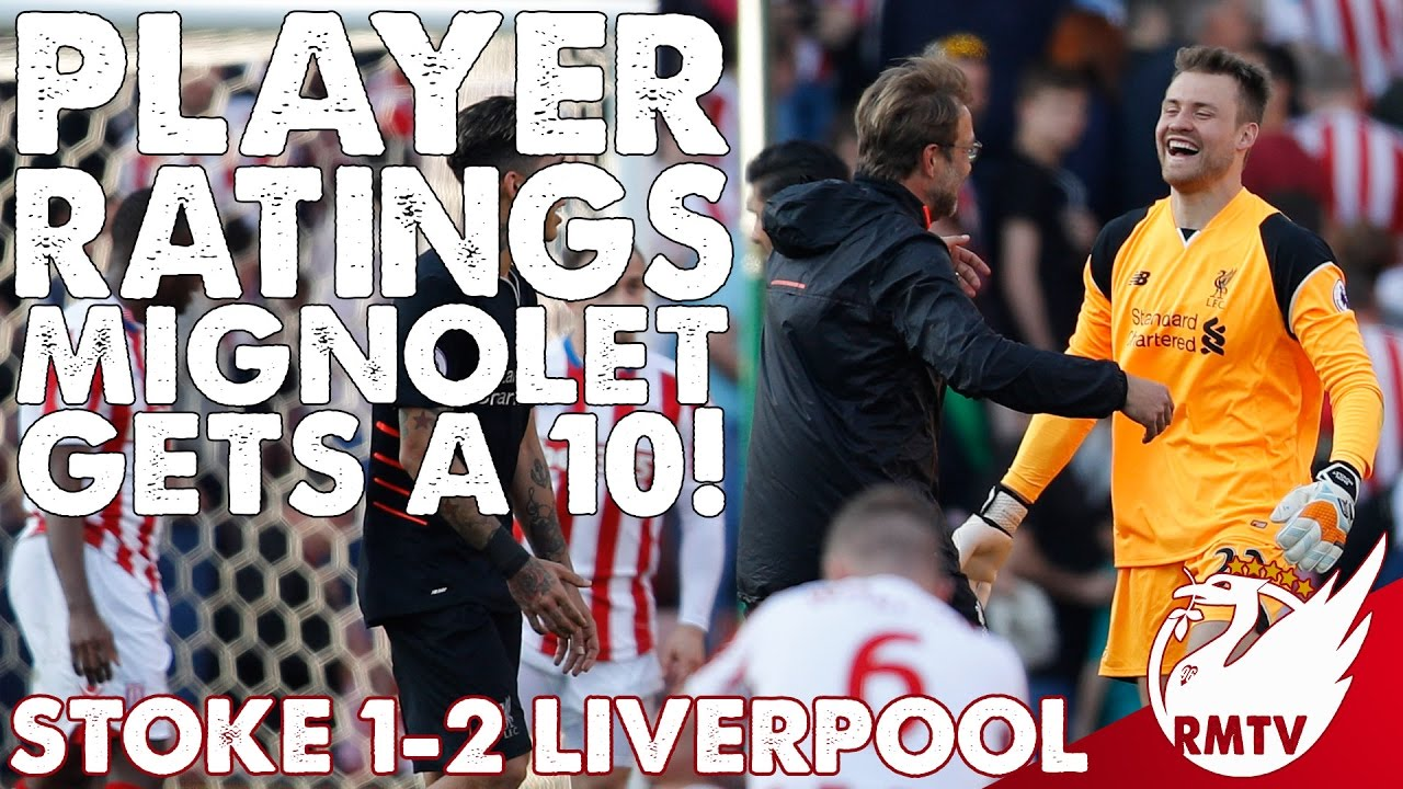 Stoke v Liverpool 1-2 | Mignolet Gets A 10! | Player ...