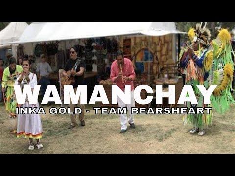 WAMANCHAY INKA GOLD FT TEAM BEARSHEART