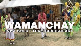 WAMANCHAY INKA GOLD FT TEAM BEARSHEART