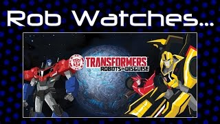 Rob Watches Transformers: Robots in Disguise