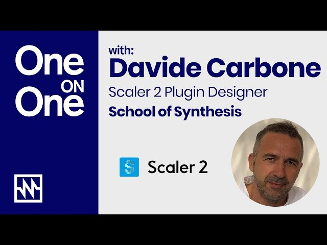 One on One with Scaler 2 Plugin Designer Davide Carbone