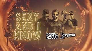 Rock da House & Kyllian - Sexy and I know it