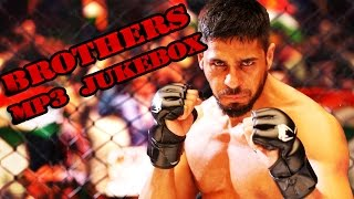 Brothers 2015 Audio Jukebox | Top Indian Songs | Audio Collection | Akshay Kumar  Sidharth Malhotra