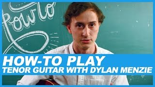 how-to play tenor guitar with dylan menzie